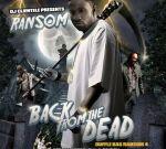 Ransom – BACK FROM THE DEAD Mixtape By Dj Clientele