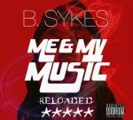 B.Sykes – Me & My Music RELOADED Official Mixtape