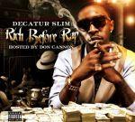 Decatur Slim – Rich Before Rap Official Mixtape By Don Cannon