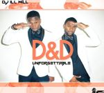 D&D – Unforgettable Official Mixtape Hosted by DJ ill Will