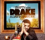 Drake – A Day In Paradise Mixtape By Trap TV