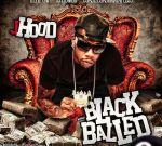 J-Hood – Black Balled Official Mixtape By DJ Piombo