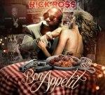 Rick Ross – Bon Appetit Mixtape