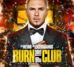 Dj Metino – Burn Up The Club Mixtape Hosted By Pitbull & DJ Lexstradamus
