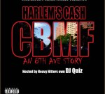 Harlem's Cash – CBMF: An 8th Ave Story Official Mixtape