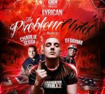 Lyrican – The Problem Child Official Mixtape By Dj Drama & Charlie Sloth