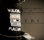 Bambino Gold – Fuck Being Indicted Official Mixtape