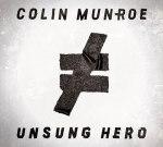 Colin Munroe – Unsung Hero Official Mixtape