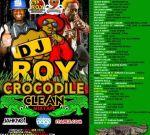 DJ Roy – Crocodile Clean Dancehall Mixtape