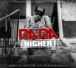 Ra Ra – Higher Official Mixtape By Dj Burn One & Black Bill Gates