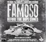 Famoso – Before Tha' Dope Comes Official Mixtape