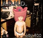 Lou Koo – A.D.H.D Instrumentals Mixtape (Ugh Oh)