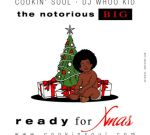 The Notorious B.I.G – Ready For Xmas Mixtape By Dj Whoo Kid & Cookin Soul
