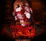D Dash – The Warm Up Mixtape Hosted By Trap-A-Holics