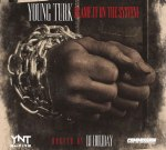 Turk – Blame It On The System Official Mixtape (NO DJ)