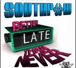 Southpaw Of Dezel Headbangerz – Better Late Than Never Mixtape