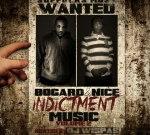 Bogard & Nice – Indictment Music Vol.2 Mixtape