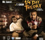 Mr. Lucci & T.Cash – 14 Day Theory Official Mixtape