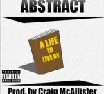 Abstract – A Life To Live Mixtape By DJ Craig McAllister