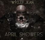 Wyclef Jean – April Showers Official Mixtape