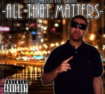 Maine Tech The Great – All That Matters Mixtape