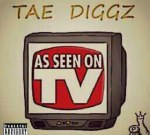 Tae Diggz – As Seen On T.V. Mixtape