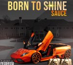 SAUCE – Born To Shine Mixtape