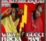 Gucci Mane & Waka Flocka – Broken Brick Squad Mixtape