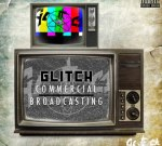 GLitCH – Commercial Broadcasting Mixtape