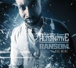 Ransom – The Alternative Official Mixtape Hosted By Big Mike