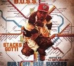 Stacks Gotti – B.O.S.S. (Built Off Self Success) Mixtape