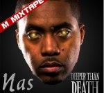 Nas – Deeper Than Death Mixtape
