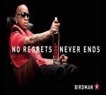 Birdman – No Regrets It Never Ends Mixtape