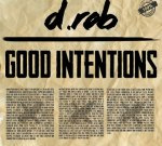 D.Rob – Good Intentions Mixtape