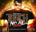 Torch – No AC Vol 2 (Official) By Big Mike & DJ Instynctz