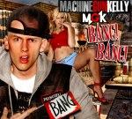 Machine Gun Kelly – Bang Bang