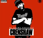 Nipsey Hussle – Crenshaw (Official) By DJ Drama