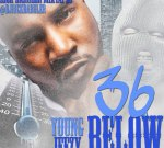Young Jeezy – 36 Below