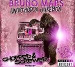 Bruno Mars – Unorthodox Jukebox (Chopped & Screwed)