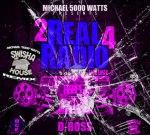 Dj Michael 5000 Watts – 2 Real 4 Radio Vol.3 Chopped Up