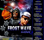 French Montana Ft. Jada Kiss ,Rick Ross & Others – Frost Wave 2