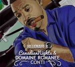 Billionaire B – Canadian Nights & Domaine Romanee Conti