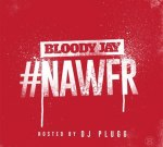 Bloody Jay – #NAWFR (Official)