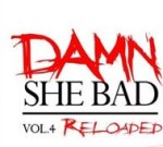 Chris Brown Ft. Trey Songz & Others – Damn She Bad Vol.4 Reloaded