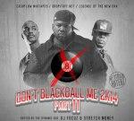 Cam'ron Ft. Joey Bada$$ & Others – Dont Blackball Me 2k14 Pt.11