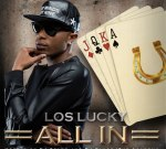 Los Lucky – All In (Official)