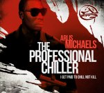 Arlis Michaels – The Professional Chiller (Official)