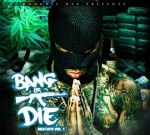 Rick Ross Ft. Gucci Mane & Others – Bang Or Die Vol 1