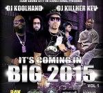 Dj Koolhand & Dj Killher Kev – It's Comin In Big 2015
