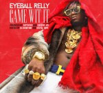 Eyeball Relly – Came Wit It